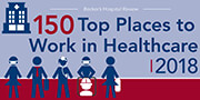 Becker's 150 Top Places to Work in Healthcare 2018