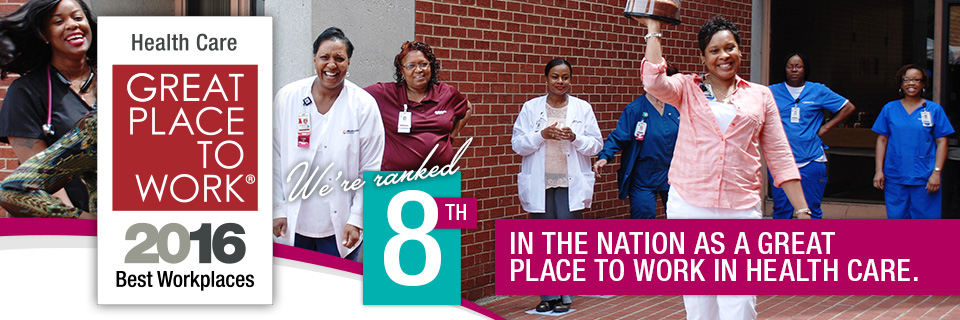 We're ranked 8th in the nation as a great place to work in health care.